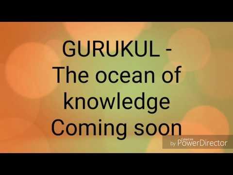 GURUKUL - The Ocean Of Knowledge