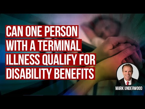 Can a person with terminal illness qualify for disability benefits?