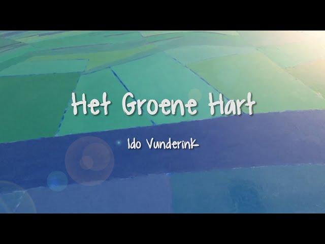 Het Groene Hart - Ido Vunderink