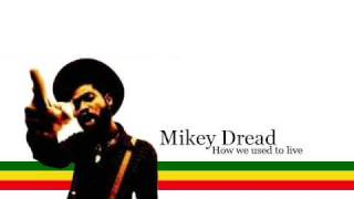 Mikey Dread - How we used to live