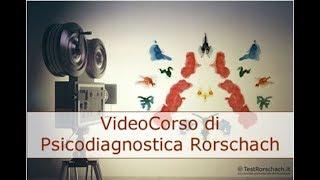 Il primo e più completo Video Corso su la Psicodiagnostica Rorschach