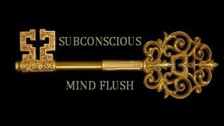 SUBCONSCIOUS MIND FLUSH