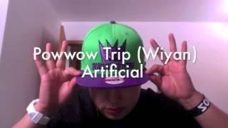 Artificial - Powwow Trip (Wiyan)