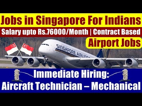 Airport Jobs In Singapore: Aircraft Technician- Mechanical | Contract Based | Salary: Rs.76000/Month