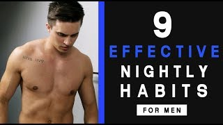 9 EFFECTIVE Night Time Habits Men Should Do Everyday - Lifestyle Tips