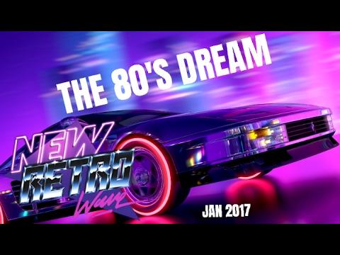 """The 80's Dream"" | Best of NewRetroWave | Jan 2017 | Retrowave/ 80's Revival Mixtape"