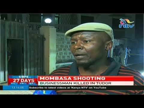 Mombasa businessman killed in Tudor