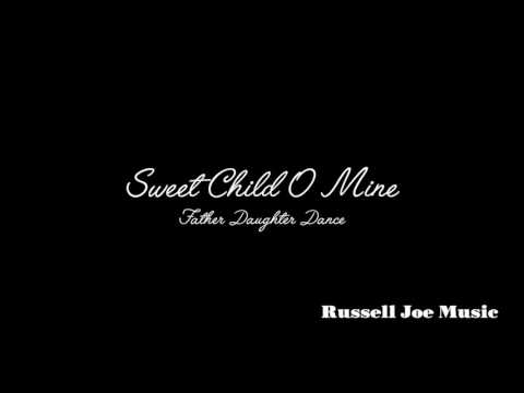Sweet Child O Mine (father Daughter Song)