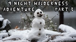 9 Night Wilderness Adventure with My Dog (Part 3 of 3) [Extended Version]