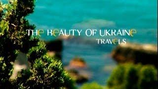 The Beauty of Ukraine -- Travels
