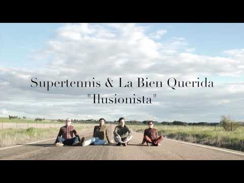 SUPERTENNIS & LA BIEN QUERIDA - Ilusionista (Disco Grande - Radio 3)