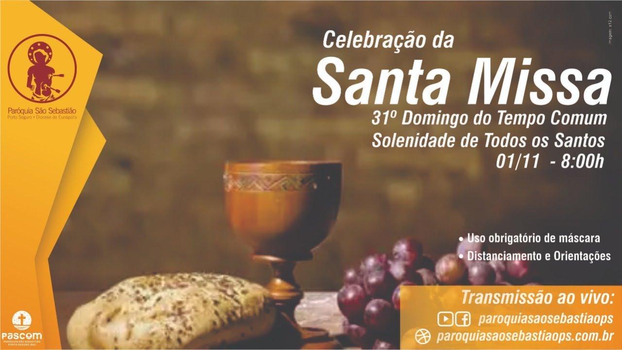Santa Missa em seu lar -   31º Domingo do Tempo Comum - Solenidade de Todos os Santos