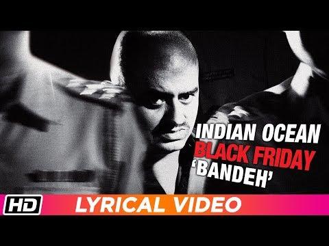Bandeh Lyrical Video Indian Ocean Black Friday Youtube