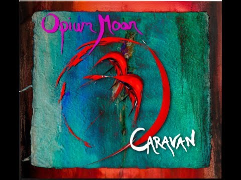 Opium Moon - Caravan [Official Video] Mp3