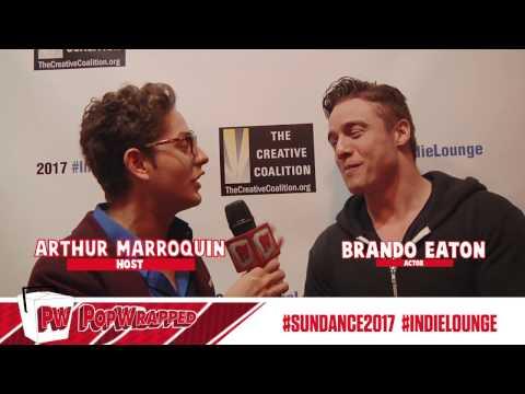 Brando Eaton : Sundance 2017 IndieLounge Exclusive