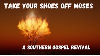 Take of your Shoes Moses-A Southern Gospel Revival: Courtney Patton