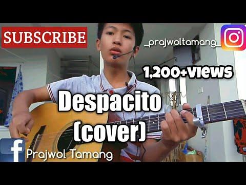 Despacito - Luis Fonsi, Daddy Yankee ft. Justin Bieber (Prajwol Tamang cover)