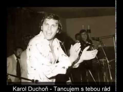 KAROL DUCHOŇ - Tancujem s tebou rád