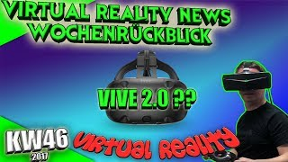 Virtual Reality News (Wochenrückblick KW46) [VR Games][VR Hardware][Vive][Rift][Pimax][WMR][PSVR]