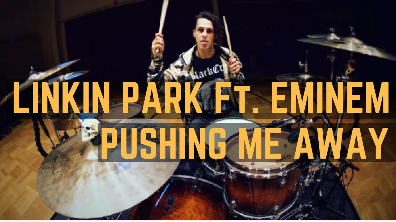 Linkin Park Ft Eminem Pushing Me Away Drum Cover t
