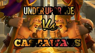UNDER UPGRADE VS CASTAWAYS | CLOSE MATCHUP | OP HITS | CLASH OF CLANS