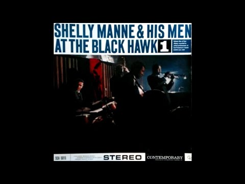 Shelly Manne & His Men - At The Black Hawk Vol. 1 [1960] (Full Album)
