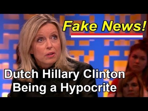 Dutch Hillary Clinton Being a Hypocrite on FAKE NEWS