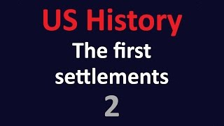 Video US History - The first settlements - 02 download MP3, 3GP, MP4, WEBM, AVI, FLV Juli 2018