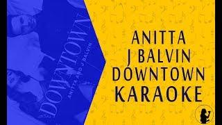 KARAOKE | Anitta - Downtown Ft. J Balvin