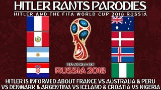 Hitler is informed about France Vs Australia Peru Vs Denmark Argentina Vs Iceland Croatia Vs Nigeria