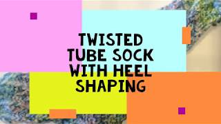 Twisted Tube Sock with Heel Shaping