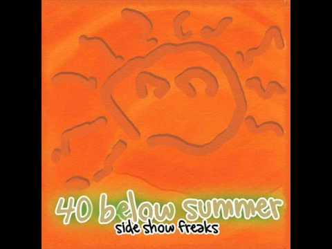 40 Below Summer - All About You (Side Show Freaks)