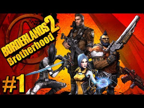 Brotherhood - Borderlands2 Pt.1   4 player co-op