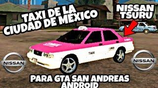 Mod De Taxi De La Ciudad De México Para GTA SAN ANDREAS ANDROID// «EL SABIO»