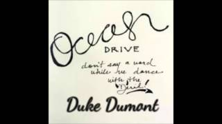 Duke Dumont Ocean Drive Official Audio