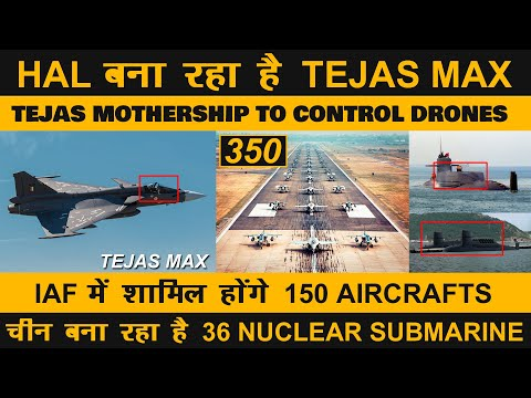 Indian Defence News:HAL starts working on Tejas MAX,IAF to i