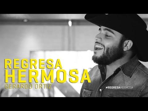 """Gerardo Ortiz - Nuevo Sencillo """"Regresa Hermosa"""""""
