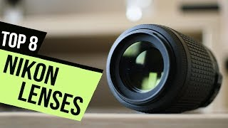 8 Best Nikon Lenses 2018 Reviews