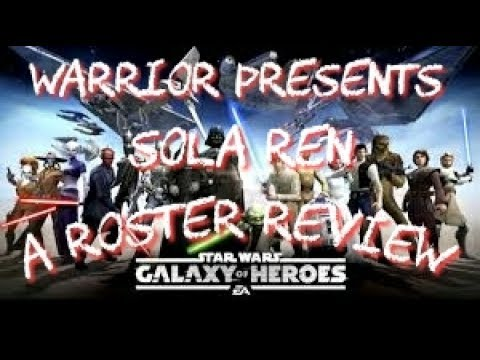 Roster Review: Sola Ren  star wars galaxy of heroes swgoh