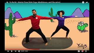 Yo Re Mi - Warrior Pose (Kids Yoga, Mindfulness, and Education)