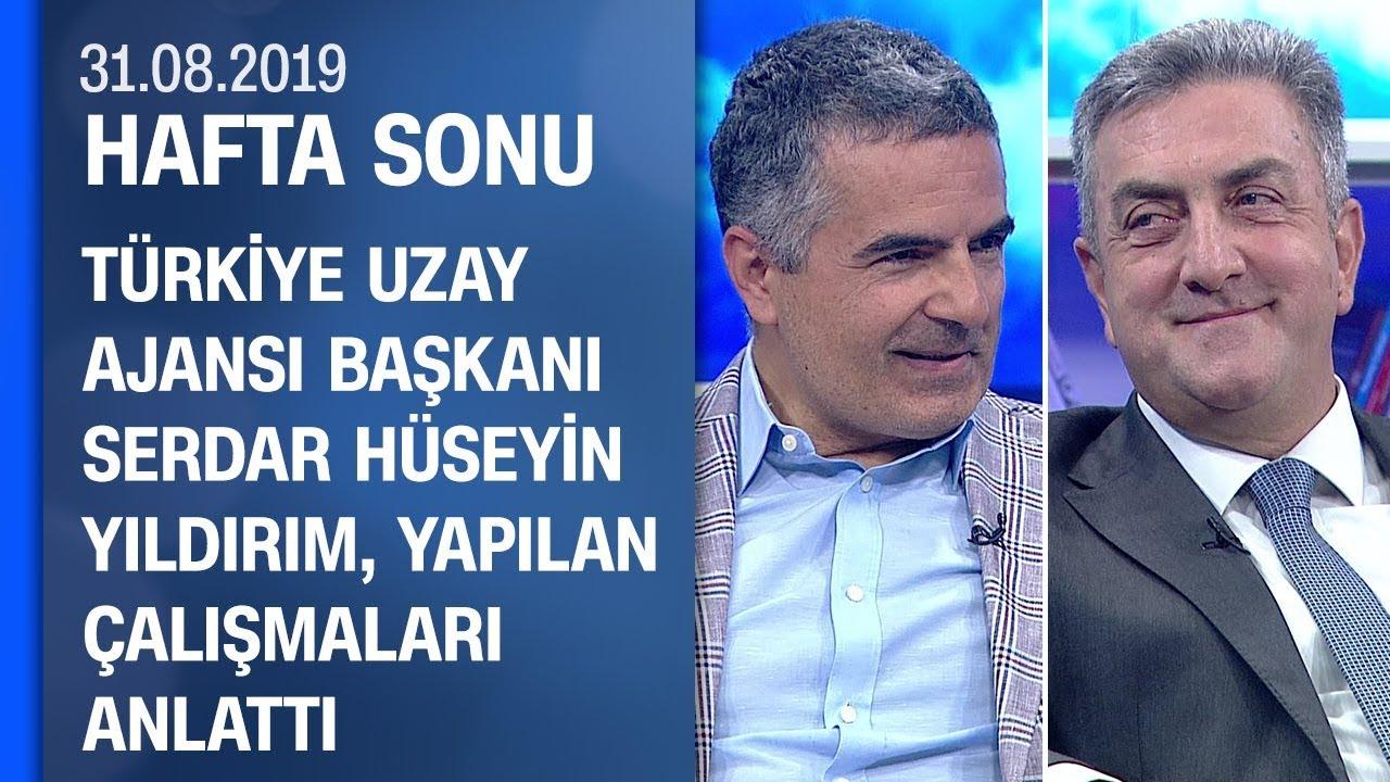 Türkiye Uzay Ajansı Başkanı S. Hüseyin Yıldırım, yapılan çalışmaları anlattı - Hafta Sonu 31.08.2019