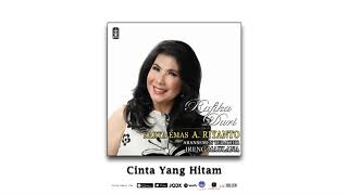 Rafika Duri - Cinta Yang Hitam (Official Audio)