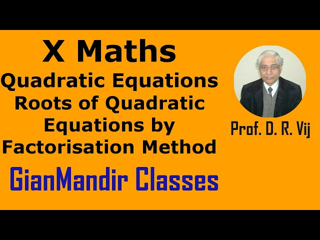 X Maths | Quadratic Equations | Roots of Quadratic Eqn. by Factorisation Method by Preeti Ma'am