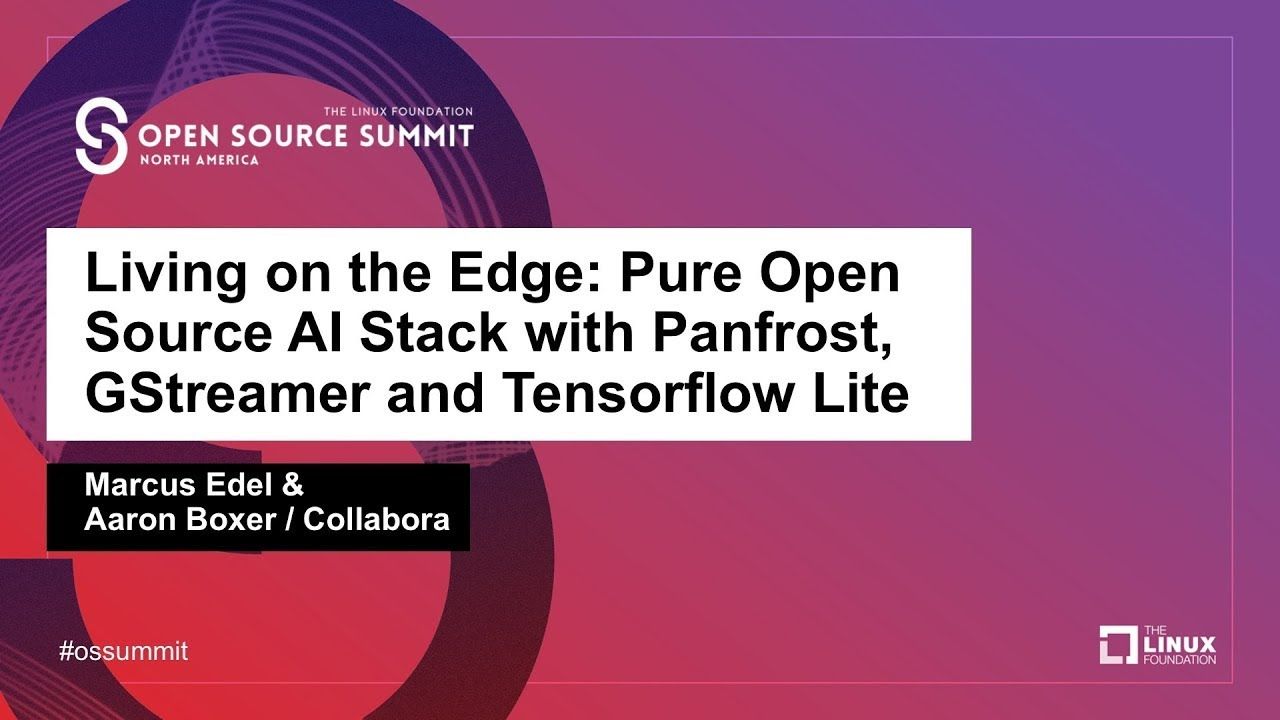 Living on the Edge: Pure Open Source AI Stack with Panfrost, GStreamer and Tensorflow Lite