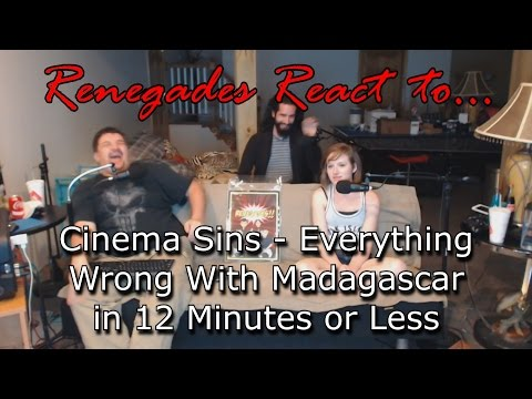 Renegades React to... Cinema Sins - Everything Wrong With Madagascar in 12 Minutes or Less