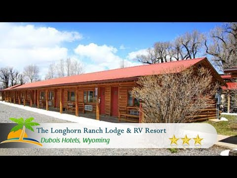 The Longhorn Ranch Lodge & RV Resort - Dubois Hotels, Wyoming