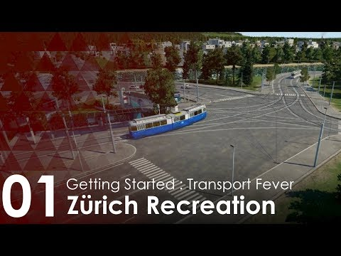 Transport Fever | Zürich Recreation Project | Episode 1 | Getting Started [EN]