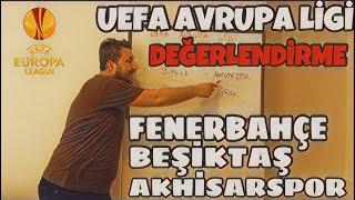 Anderlecht - Fenerbahçe, Beşiktaş - Genk, Sevilla - Akhisarspor DEĞERLENDİRME - Arif Sevimli