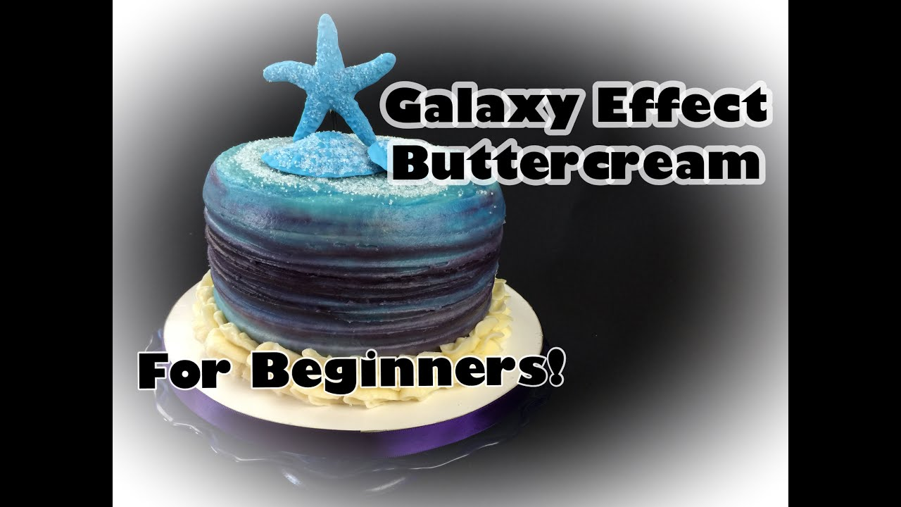 Easy Galaxy Buttercream For Beginners Youtube