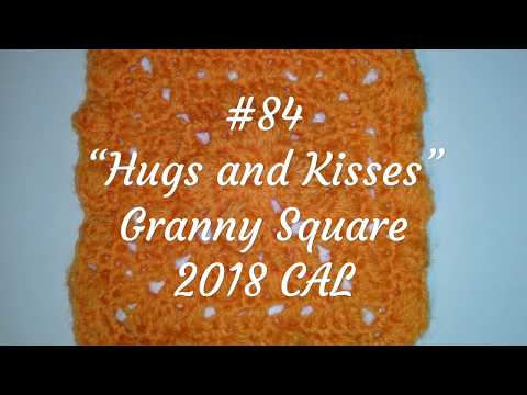 #84 -Hugs and Kisses-Granny Square 2018 CAL